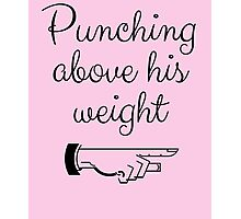 Punching Above His Weight Funny Photographic Print