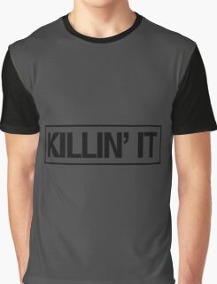 KILLIN' IT Graphic T-Shirt