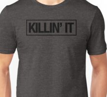 KILLIN' IT Unisex T-Shirt