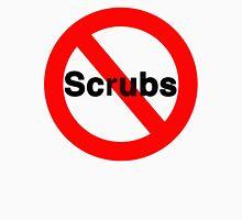 No/Scrubs Unisex T-Shirt