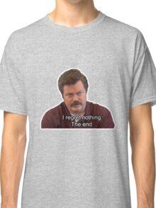 Ron Swanson- I Regret Nothing Classic T-Shirt