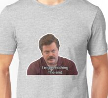 Ron Swanson- I Regret Nothing Unisex T-Shirt