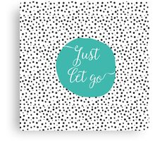 Just Let Go Canvas Print