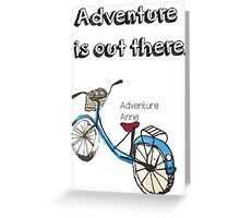 Adventure is out there Bicycle.  Greeting Card