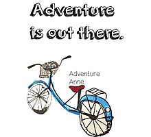 Adventure is out there Bicycle.  Photographic Print