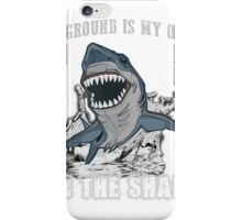 The ground is my ocean I am the shark iPhone Case/Skin
