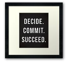 Decide. Commit. Succeed. Gym Quote Framed Print
