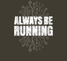 Always Be Running Unisex T-Shirt
