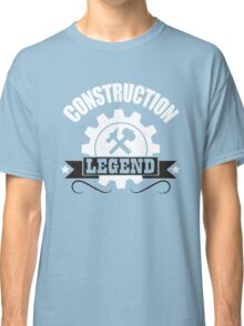 Construction Legend! Classic T-Shirt