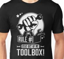 Rule #1: Stay out of my toolbox! Unisex T-Shirt