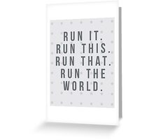 Run The World Quote Greeting Card