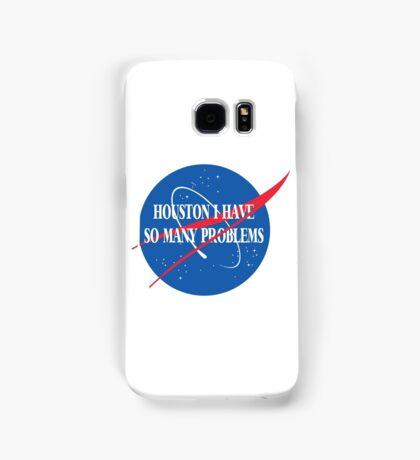Houston, I Have So Many Problems Samsung Galaxy Case/Skin