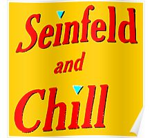 SEINFELD AND CHILL  Poster