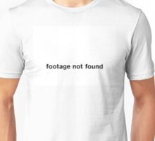 Footage Not Found - Arrested Development Unisex T-Shirt