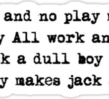 All work and no play makes Jack a dull boy - The Shining Sticker