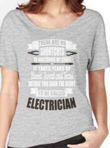 It takes years of blood, sweat, tears to be called electrician! Women's Relaxed Fit T-Shirt