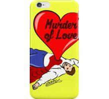 Murder of Love iPhone Case/Skin
