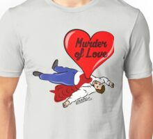 Murder of Love Unisex T-Shirt