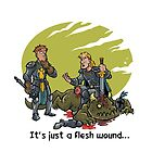 It just a flesh wound... by Travis Hanson