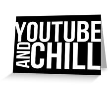 YouTube & Chill Greeting Card