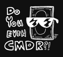DO YPU EVEN CMDR W by ingvy08
