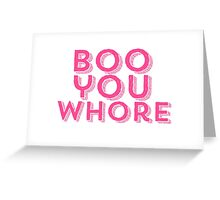 Boo You Whore Mean Girls Greeting Card