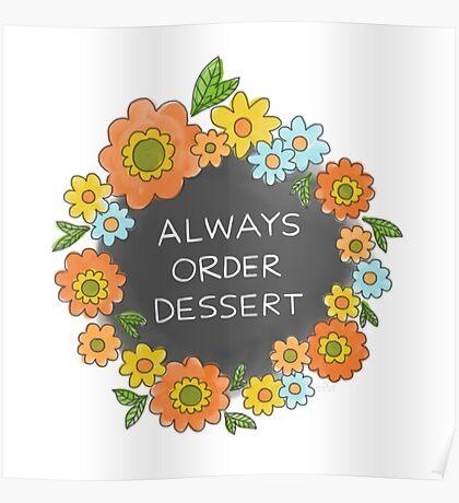 Always Order Dessert Poster