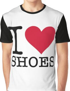 I love shoes! Graphic T-Shirt