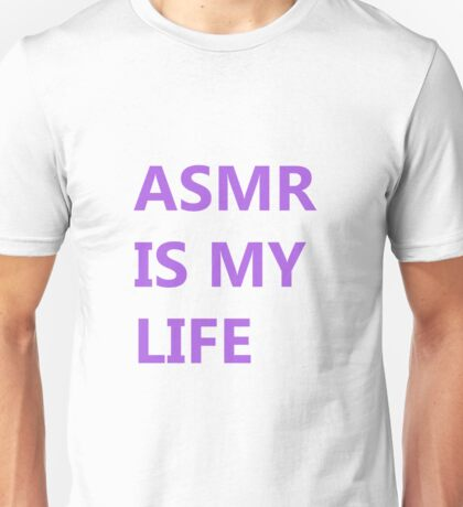ASMR IS MY LIFE - Purple Unisex T-Shirt