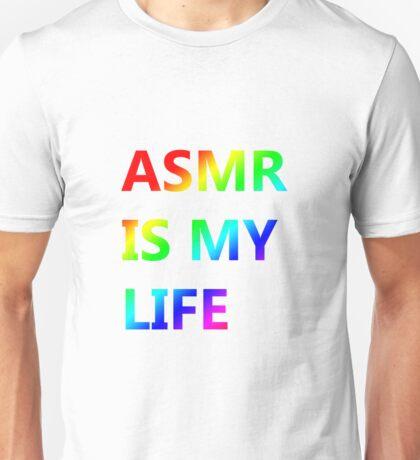ASMR IS MY LIFE - Rainbow Unisex T-Shirt