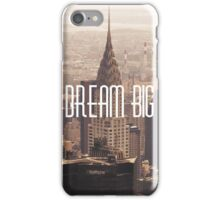 Dream big Motivation New York, America iPhone Case/Skin