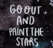 Go out and Paint the Stars  Sticker