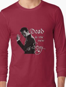 Dead is the new sexy  Long Sleeve T-Shirt