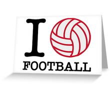 I love football! Greeting Card