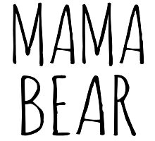 Mama Bear Black Ink Photographic Print