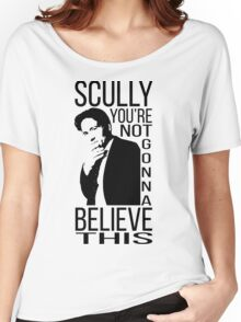 Scully you're not gonna believe this Women's Relaxed Fit T-Shirt