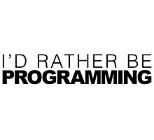 I'd rather be Programming Photographic Print