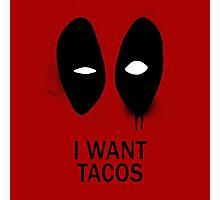 I Want Tacos Photographic Print