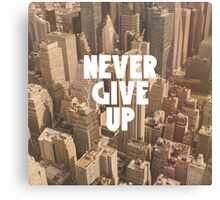 Never give up Motivation New York, America Canvas Print