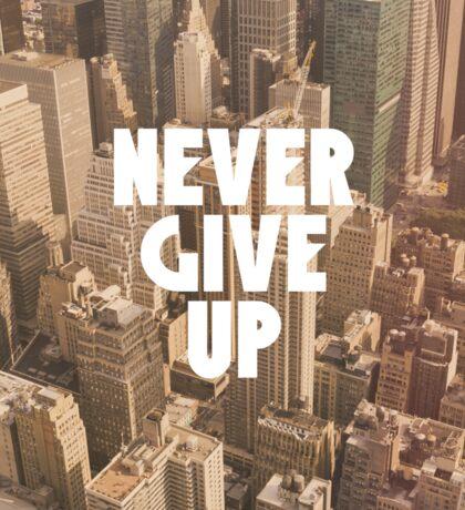 Never give up Motivation New York, America Sticker