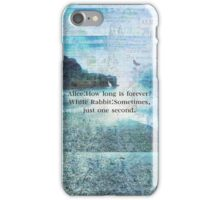 Alice in Wonderland How Long Is Forever quote iPhone Case/Skin