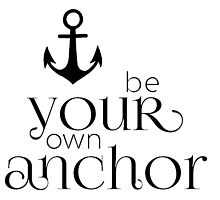 Be your own anchor by NemJames