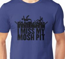 I MISS MY MOSH PIT Unisex T-Shirt