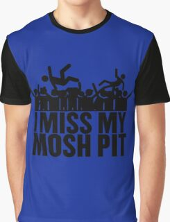 I MISS MY MOSH PIT Graphic T-Shirt