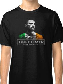 Conor McGregor Take Over Classic T-Shirt