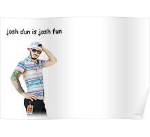 josh dun is josh fun Poster