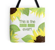 The Best Life Ever (Sunflower) Tote Bag