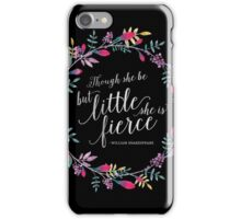 Thought she be but little, she is fierce iPhone Case/Skin