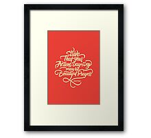 Strive that your actions ... Framed Print