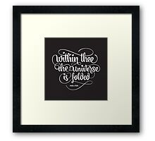 Within thee the universe is folded Framed Print